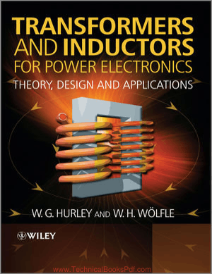 Transformers and Inductors for Power Electronics Theory Design and Applications By W G Hurley and W H Wolfle