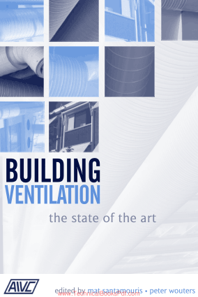 Building Ventilation the State of the Art By Mat Santamouris and Peter Wouters