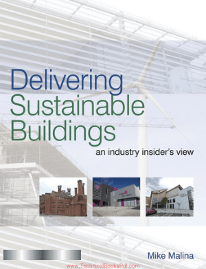 Delivering Sustainable Buildings an industry insiders view By Mike Malina