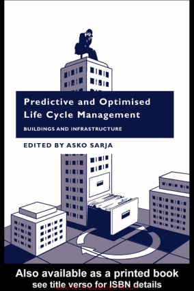 Predictive and Optimized Life Cycle Management Buildings and infrastructure by Asko Sarja