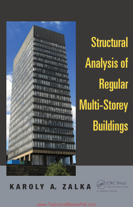 Structural Analysis of Regular Multi Storey Buildings By K A Zalka