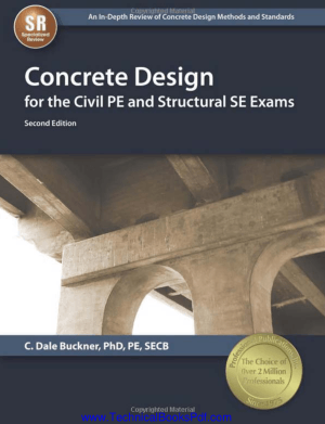 Concrete Design for the Civil PE and Structural SE Exams 2nd Edition