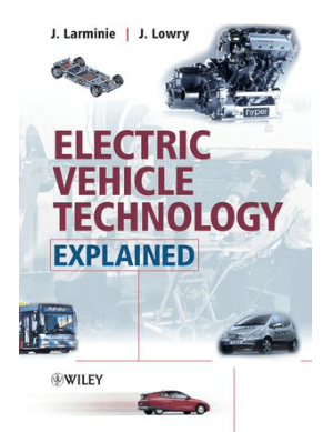 Electric Vehicle Technology Explained By James Larminie and John Lowry