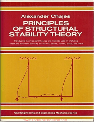 Alexander Chajes Principles of Structural Stability Theory Civil Engineering and Engineering Mechanics Series