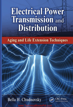 Electrical Power Transmission and Distribution Aging and Life Extension Techniques