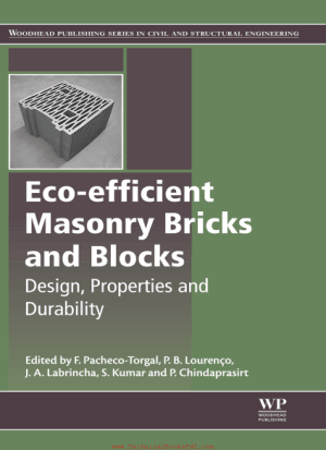 Bricks Blocks Designand Properties and Durability By F Pacheco Torgal and P B Lourenco and J A Labrincha and S Kumar and P Chindaprasirt