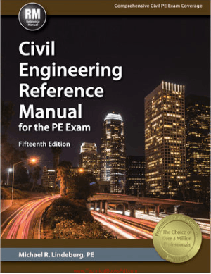 Civil Engineering Reference Manual for the PE Exam 15th Edition By Michael R Lindeburg