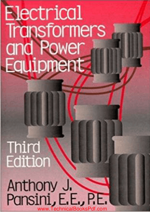 Electrical transformers and Power Equipment By Anthony J Pansini