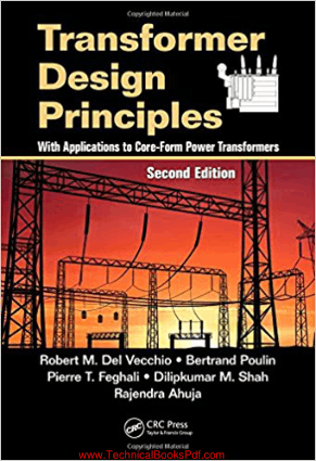Transformer Design Principles Second Edition By Robert M Del Vecchio and Bertrand Poulin and Pierre T Feghali and Dilipkumar M Shah and Rajendra Ahuja