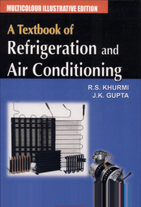 A Textbook of Refrigeration and Air Conditioning By R S Khurmi And J K Gupta